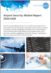 Airport Security Market Report 2020-2030: Forecasts by System (Biometric, Alert/Cyber Security, E-fence/Ground Surveillance Radar, E-tag), End-use, Application, Region, Analysis of Leading Airport Security Companies & COVID-19 Recovery Scenarios