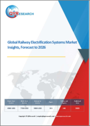 Global Railway Electrification Systems Market Insights, Forecast to 2026