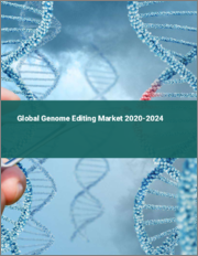 Global Genome Editing Market 2020-2024