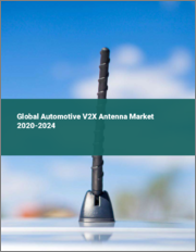 Global Automotive V2X Antenna Market 2020-2024