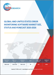 Global and United States Error Monitoring Software Market Size, Status and Forecast 2020-2026