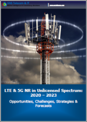 LTE & 5G NR in Unlicensed Spectrum: 2020 - 2030 - Opportunities, Challenges, Strategies & Forecasts