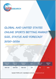 Global and United States Online Sports Betting Market Size, Status and Forecast 2020-2026