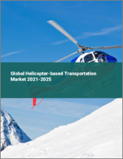 Global Helicopter-based Transportation Market 2021-2025