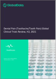 Dental Pain (Toothache Tooth Pain) - Global Clinical Trials Review, H2, 2021