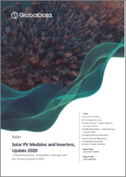 Solar PV Modules and Inverters, Update 2020 - Global Market Size, Competitive Landscape and Key Country Analysis to 2024