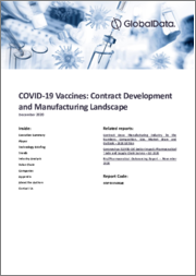 Coronavirus Disease 2019 (COVID-19) Vaccines - Contract Development and Manufacturing Landscape