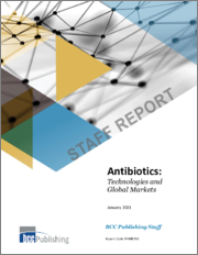 Antibiotics: Technologies and Global Markets