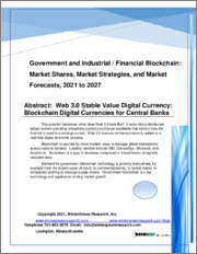 Government and Industrial / Financial Blockchain: Market Shares, Market Strategies and Market Forecasts, 2021 to 2027