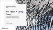Key Trends in Luxury Travel, 2020 Update - Key Market Trends, Opportunities, and Challenges in the Luxury Market