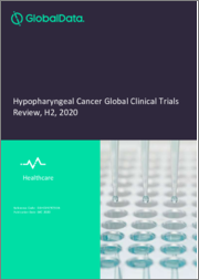 Hypopharyngeal Cancer Disease - Global Clinical Trials Review, H2, 2020