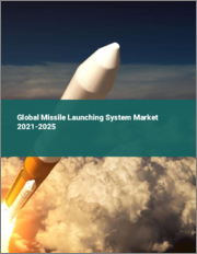 Global Missile Launching System Market 2021-2025