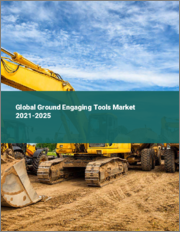 Global Ground Engaging Tools Market 2021-2025