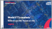 World FTTx Markets - Database & Report: Markets at June 2020 - Forecasts to 2024