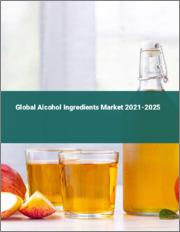 Global Alcohol Ingredients Market 2021-2025