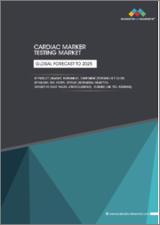 Cardiac Marker Testing Market by Product (Reagent, Instrument), Component (Troponin I & T, CK-MB, Myoglobin, BNP, hsCRP), Disease (Myocardial Infarction, Congestive Heart Failure, Atheresclerosis), Enduser (Lab, PoC, Academia) - Global Forecasts to 2025