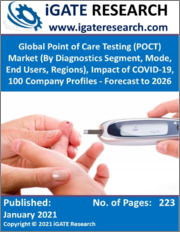 Global Point of Care Testing (POCT) Market (By Diagnostics Segment, Mode, End Users, Regions), Impact of COVID-19, 100 Company Profiles - Forecast to 2026
