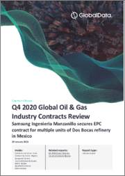 Global Oil and Gas Industry Contracts Review, Q4 2020 - Samsung Ingenieria Manzanillo secures EPC contract for multiple units of Dos Bocas refinery in Mexico