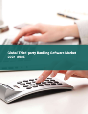Global Third-party Banking Software Market 2021-2025