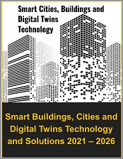 Smart Buildings, Cities and Digital Twins Technology and Solutions 2021 - 2026
