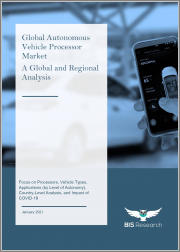 Global Autonomous Vehicle Processor Market - A Global and Regional Analysis: Focus on Processors, Vehicle Types, Applications (by Level of Autonomy), Country-Level Analysis, and Impact of COVID-19