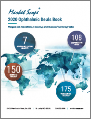 2020 Ophthalmic Deals Book: Mergers and Acquisitions, Financing, and Business/Technology Sales