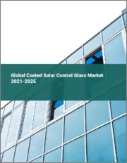 Global Coated Solar Control Glass Market 2021-2025