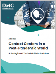 Contact Centers in a Post-Pandemic World: A Strategic and Tactical Guide to the Future