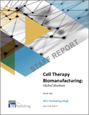 Cell Therapy Biomanufacturing: Global Markets