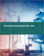 Global Ethyl Acetate Market 2021-2025