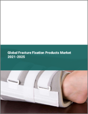 Global Fracture Fixation Products Market 2021-2025