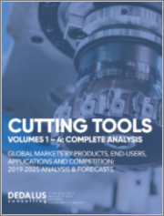 Cutting Tools: World Markets, End-Users & Competitors: 2019-2025 Analysis & Forecasts Complete 4 Volume Set