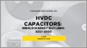 HVDC Capacitors: World Market Outlook: 2021-2030