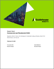 Commercial and Residential HVAC - Regulations, Market Trends, and Technologies for Sustainable Cooling and Heating: Global HVAC Market Analysis and Forecasts