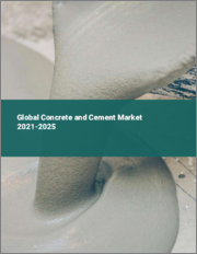 Global Concrete and Cement Market 2021-2025
