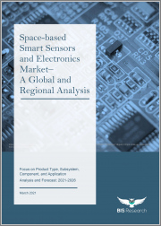 Space-based Smart Sensors and Electronics Market - A Global and Regional Analysis: Focus on Product Type, Subsystem, Component, and Application - Analysis and Forecast, 2021-2026