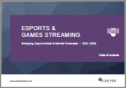 eSports & Games Streaming: Emerging Opportunities & Market Forecasts 2021-2025