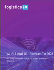 Wi-Fi 6 and 6E - Forecast to 2026: An Analysis of Market Trends, Key Players and Revenue Forecasts