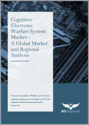 Cognitive Electronic Warfare System Market - A Global Market and Regional Analysis: Focus on Capability, Platform, and Country Analysis and Forecast, 2023-2033