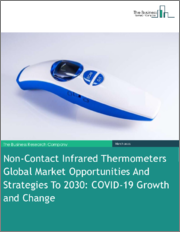 Non-Contact Infrared Thermometers Global Market Opportunities And Strategies To 2030: COVID-19 Growth and Change