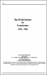 The World Markets For Transformers 2020 - 2025 - 2030: 5th Annual Report and Database