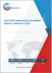 Asia-Pacific Linear Guide Rail Market Insights, Forecast to 2027