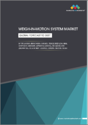 Weigh-In-Motion System Market by Type (In-Road, Bridge Weigh, Onboard), Vehicle Speed (Low, High), Component (Hardware, Software & Services), End Use Industry (Highway Toll, Oil & Refinery, Logistics), Sensors, Function, Region - Global Forecast to 2027