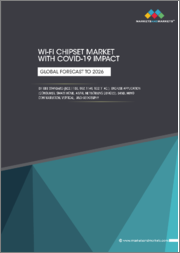 Wi-Fi Chipset Market with COVID-19 Impact By IEEE Standard (802.11be, 802.11ax, 802.11ac), End-use application (Consumer, Smarthome, AR/VR, Networking Devices), Band, MIMO configuration, Vertical and Geography - Forecast 2026
