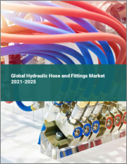 Global Hydraulic Hose and Fittings Market 2021-2025