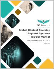 Global Clinical Decision Support Systems (CDSS) Market: Analysis and Forecast, 2021-2030