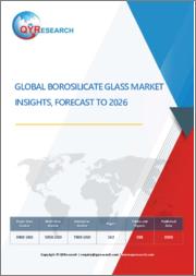 Global Borosilicate Glass Market Insights, Forecast to 2027