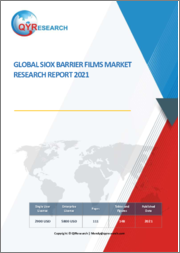 Global SiOx Barrier Films Market Research Report 2021