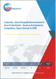 Italy Orthopedic Reconstruction in Knee & Hip Market Revenue & Implants by Competitors, Types, Forecast to 2027